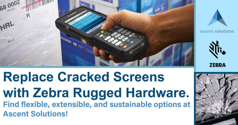 Replace Cracked Screens with Zebra Rugged Hardware.